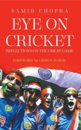 Eye on Cricket: Reflections on the Great Game