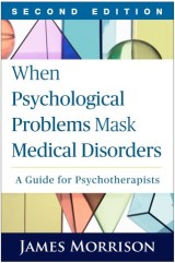 When Psychological Problems Mask Medical Disorders, Second Edition