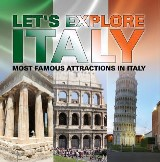 Let's Explore Italy (Most Famous Attractions in Italy)