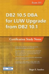 DB2 10.5 DBA for LUW Upgrade from DB2 10.1: Certification Study Notes (Exam 311)