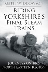 Riding Yorkshire's Final Steam