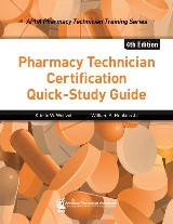 Pharmacy Technician Certification Quick-Study Guide, 4e