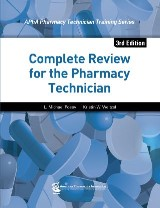 Complete Review for the Pharmacy Technician, 3e