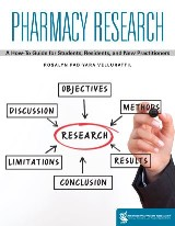 Pharmacy Research: A How-to Guide for Students, Residents, and New Practitioners - to be re-distributed with corrections