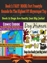 Comic Ebook: Hilarious Book For Kids Age 5-8 - Dog Farts & Dog Fart Super-Hero Style - Dog Humor Books