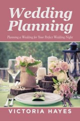 Wedding Planning: Planning a Wedding for Your Perfect Wedding Night