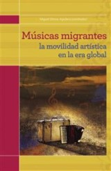 Músicas migrantes. La movilidad artística en la era global