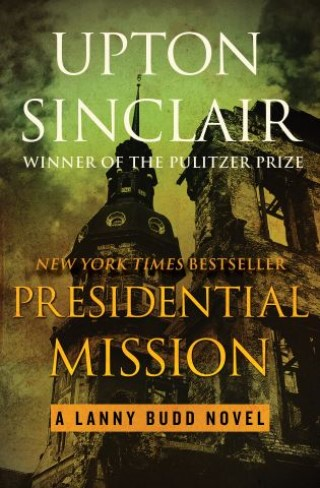 Presidential Mission Upton Sinclair 1799