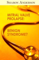 Mitral Valve Prolapse: Benign Syndrome?
