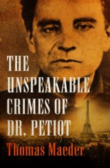 The Unspeakable Crimes of Dr. Petiot