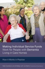 Making Individual Service Funds Work for People with Dementia Living in Care Homes