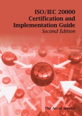 ISO/IEC 20000 Certification and Implementation Guide - Standard Introduction, Tips for Successful ISO/IEC 20000 Certification, FAQs, Mapping Responsibilities, Terms, Definitions and ISO 20000 Acronyms - Second Edition