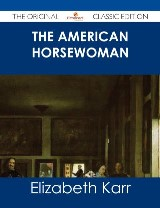 The American Horsewoman - The Original Classic Edition