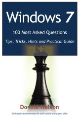 Windows 7 100 Most Asked Questions - Tips, Tricks, Hints and Practical Guide