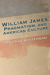 William James, Pragmatism, and American Culture