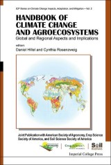 Handbook Of Climate Change And Agroecosystems: Global And Regional Aspects And Implications - Joint Publication With The American Society Of Agronomy