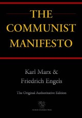 The Communist Manifesto (Chiron Academic Press - The Original Authoritative Edition)
