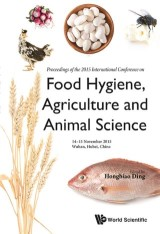 Food Hygiene, Agriculture And Animal Science - Proceedings Of The 2015 International Conference