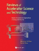 Reviews Of Accelerator Science And Technology - Volume 8: Accelerator Applications In Energy And Security