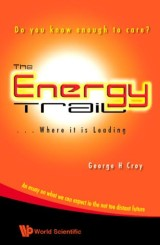 Energy Trail, The - Where It Is Leading: Do You Know Enough To Care?