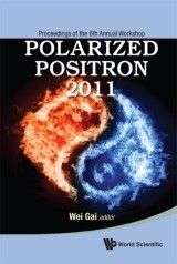 Polarized Positron 2011 - Proceedings Of The 6th Annual Workshop
