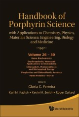 Handbook Of Porphyrin Science: With Applications To Chemistry, Physics, Materials Science, Engineering, Biology And Medicine (Volumes 26-30)