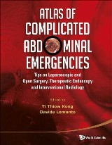 Atlas Of Complicated Abdominal Emergencies: Tips On Laparoscopic And Open Surgery, Therapeutic Endoscopy And Interventional Radiology (With Dvd-rom)