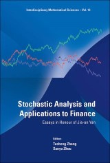 Stochastic Analysis And Applications To Finance: Essays In Honour Of Jia-an Yan