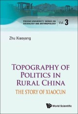 Topography Of Politics In Rural China: The Story Of Xiaocun