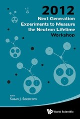 Next Generation Experiments To Measure The Neutron Lifetime - Proceedings Of The Workshop