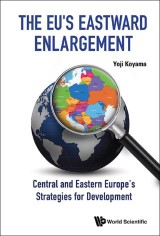 Eu's Eastward Enlargement, The: Central And Eastern Europe's Strategies For Development