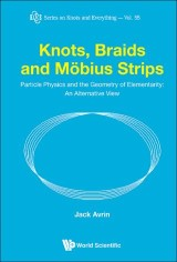 Knots, Braids And Mobius Strips - Particle Physics And The Geometry Of Elementarity: An Alternative View