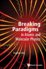 Breaking Paradigms In Atomic And Molecular Physics