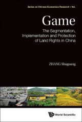 Game: The Segmentation, Implementation And Protection Of Land Rights In China