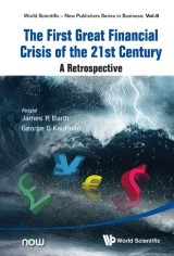 First Great Financial Crisis Of The 21st Century, The: A Retrospective
