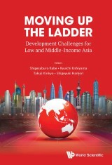 Moving Up The Ladder: Development Challenges For Low And Middle-income Asia