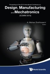 Design, Manufacturing And Mechatronics - Proceedings Of The 2015 International Conference (Icdmm2015)
