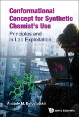Conformational Concept For Synthetic Chemist's Use: Principles And In Lab Exploitation