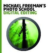 Michael Freeman's Photo School: Digital Editing