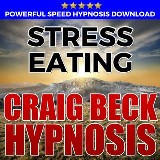 Stress Eating: Hypnosis Downloads