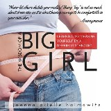 The Wisdom of a Big Girl: Learning to Measure Yourself by a Different Standard