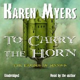 To Carry the Horn: Book 1 of The Hounds of Annwn