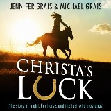 Christa's Luck, The story of a girl, her horse, and the last wild mustangs