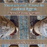 Tourism and Travel in Ancient Egypt: Travel Like an Egyptian