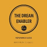 The Dream Enabler Reference Guide