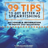 99 Tips To Get Better At Spearfishing