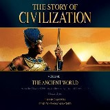 The Story of Civilization Volume 1: The Ancient World