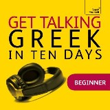 Get Talking Greek in Ten Days Beginner Audio Course