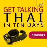 Get Talking Thai in Ten Days Beginner Audio Course