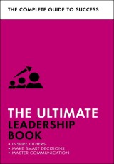 The Ultimate Leadership Book: Inspire Others; Make Smart Decisions; Make a Difference